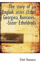 The Story of an English Sister (Ethel Georgina Romanes--Sister Etheldred)