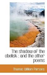 The Shadow of the Obelisk af Thomas William Parsons