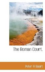 The Roman Court. af Peter A. Baart