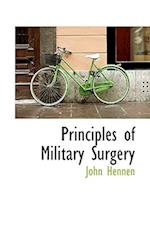 Principles of Military Surgery af John Hennen