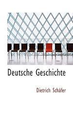 Deutsche Geschichte af Dietrich Schfer, Dietrich Schafer