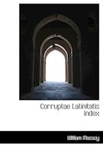 Corruptae Latinitatis Index af William Massey