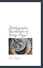Autobiographic Recollections of George Pryme. af Alicia Bayne