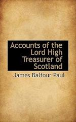 Accounts of the Lord High Treasurer of Scotland af James Balfour Paul