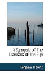 A Synopsis of The Diseases of the Eye