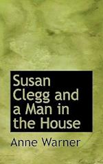 Susan Clegg and a Man in the House af Anne Warner