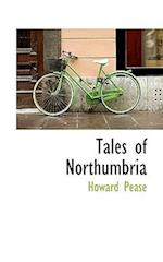 Tales of Northumbria af Howard Pease