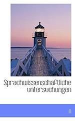 Sprachwissenschaftliche Untersuchungen af A.