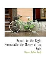 Report to the Right Honourable the Master of the Rolls