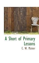 A Short of Primary Lessons af C. W. Mateer