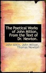 The Poetical Works of John Milton, from the Text of Dr. Newton.