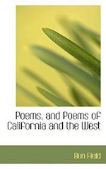 Poems, and Poems of California and the West af Ben Field