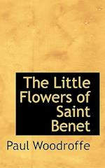 The Little Flowers of Saint Benet af Paul Woodroffe