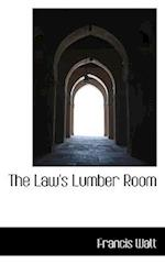 The Law's Lumber Room af Francis Watt