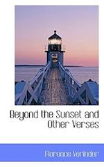 Beyond the Sunset and Other Verses af Florence Verinder