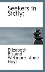 Seekers in Sicily; af Anne Hoyt, Elizabeth Bisland Wetmore
