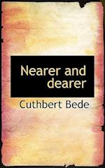 Nearer and Dearer