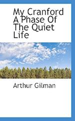 My Cranford a Phase of the Quiet Life af Arthur Gilman