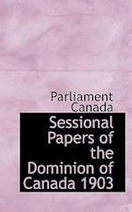 Sessional Papers of the Dominion of Canada 1903 af Canada Parliament