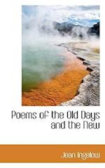 Poems of the Old Days and the New