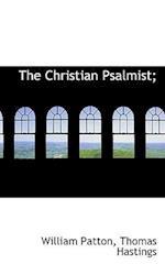 The Christian Psalmist;