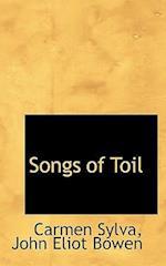 Songs of Toil af Carmen Sylva, John Eliot Bowen