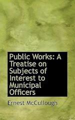 Public Works af Ernest Mccullough