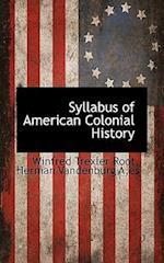 Syllabus of American Colonial History af Winfred Trexler Root, es Herman Vandenburg A, Herman A. Vandenburg
