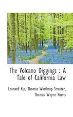 The Volcano Diggings af Thomas Winthrop Streeter, Leonard Kip, Thomas Wayne Norris
