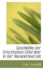 Geschichte Der Griechischen Litteratur in Der Alexandrinerzeit af Franz Susemihl