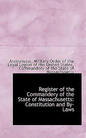 Register of the Commandery of the State of Massachusetts: Constitution and By-Laws
