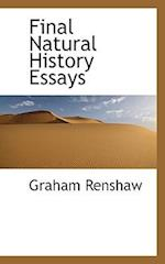 Final Natural History Essays af Graham Renshaw