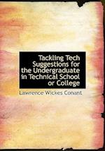 Tackling Tech Suggestions for the Undergraduate in Technical School or College af Lawrence Wickes Conant