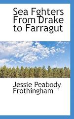 Sea Fghters from Drake to Farragut af Jessie Peabody Frothingham
