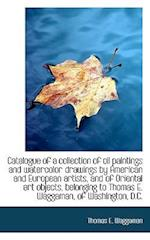 Catalogue of a collection of oil paintings and watercolor drawings by American and European artists,