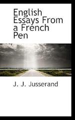English Essays from a French Pen af J. J. Jusserand