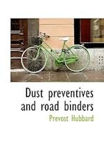 Dust preventives and road binders af Prevost Hubbard