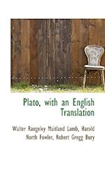 Plato, with an English Translation af Robert Gregg Bury, Harold North Fowler, Walter Rangeley Maitland Lamb