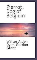 Pierrot, Dog of Belgium af Gordon Grant, Walter Alden Dyer
