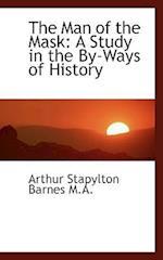 The Man of the Mask af Arthur Stapylton Barnes