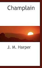 Champlain af J. M. Harper
