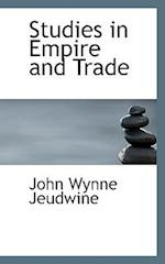 Studies in Empire and Trade af John Wynne Jeudwine