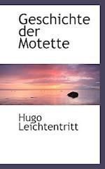 Geschichte Der Motette af Hugo Leichtentritt