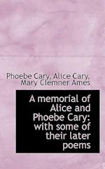 A memorial of Alice and Phoebe Cary: with some of their later poems af Mary Clemner Ames, Phoebe Cary, Alice Cary