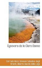 Gynevera de Le Clare Donne af Corrado Ricci, Giovanni Sabadino Degli Arienti, Alberto Bacchi Della Lega