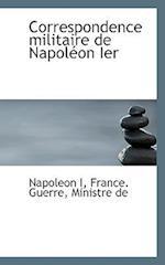 Correspondence Militaire de Napol on Ier