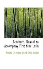 Teacher's Manual to Accompany First Year Latin af Moses Grant Daniell, William Coe Collar
