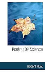 Poetry of Science af Robert Hunt