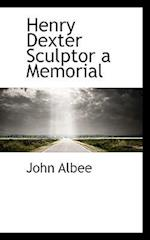 Henry Dexter Sculptor a Memorial af John Albee