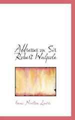Addresses on Sir Robert Walpole af Isaac Newton Lewis